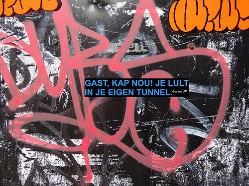 Gerard JP: ... Je Lult In Je Eigen Tunnel. van