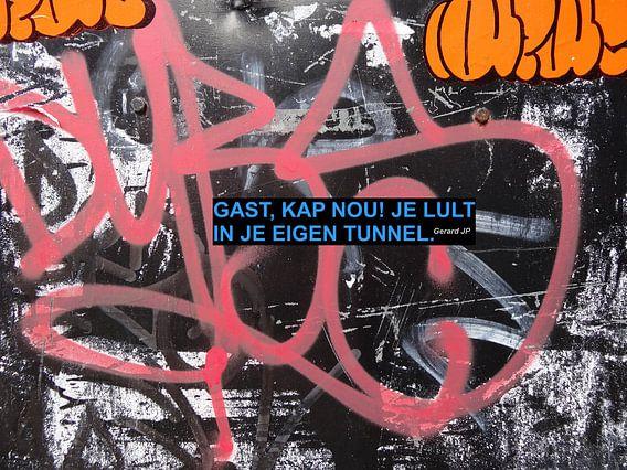 Gerard JP: ... Je Lult In Je Eigen Tunnel.
