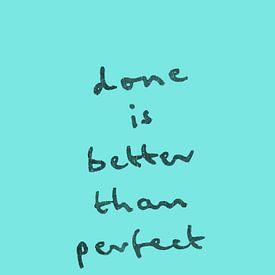 done is better than perfect von Rene Hamann