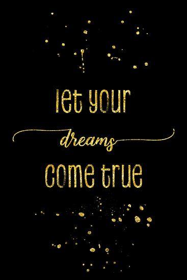 TEKST VORM van GOUD Laat uw dromen uitkomen