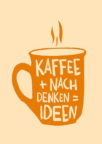 Kaffee + nachdenken = Ideen