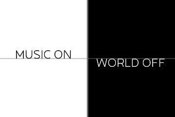 Textkunst MUSIC ON - WORLD OFF von Melanie Viola