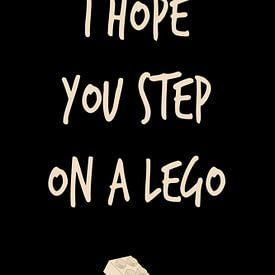 I Hope You Step On A Lego! van Marja van den Hurk