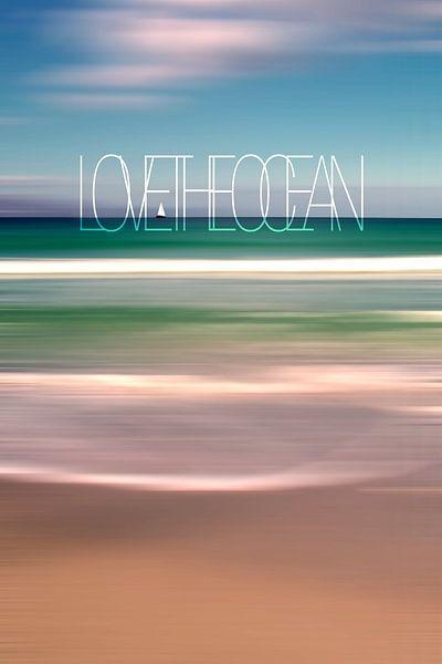 LOVE THE OCEAN II van Pia Schneider