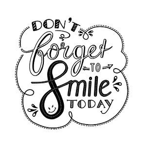 Don't forget to smile - wit