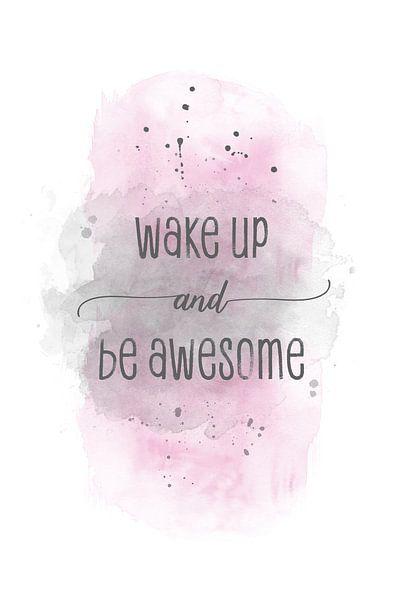Wake up and be awesome    aquarel roze van Melanie Viola