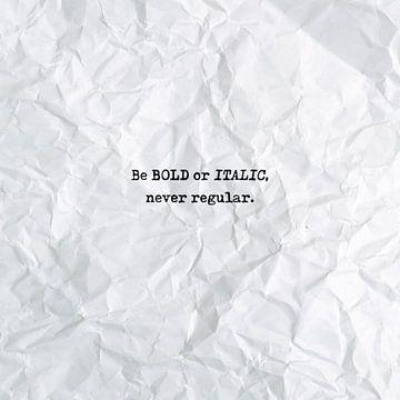 Be bold or italic, never regular von Maarten Knops