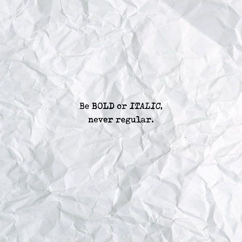 Be bold or italic, never regular van Maarten Knops