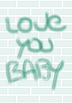 Love You Baby Jongen van Ellen Voorn
