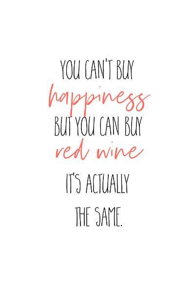YOU CAN'T BUY HAPPINESS – BUT RED WINE van Melanie Viola