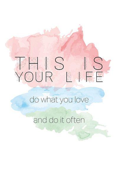 'This is your life' in pastelkleuren von Design by Tessa