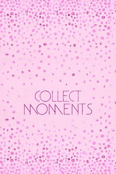 Tekst Kunst VERZAMELEN MOMENTEN   glinsterende roze  van Melanie Viola