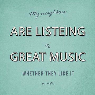 Meine Nachbarn hören gute Musik van Felix Brönnimann