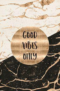 GRAFISCHE KUNST Good vibes alleen