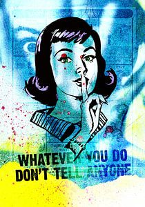 Whatever you do don't tell anyone