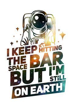 Space bar -  Earth Spruch weiß von Felix Brönnimann