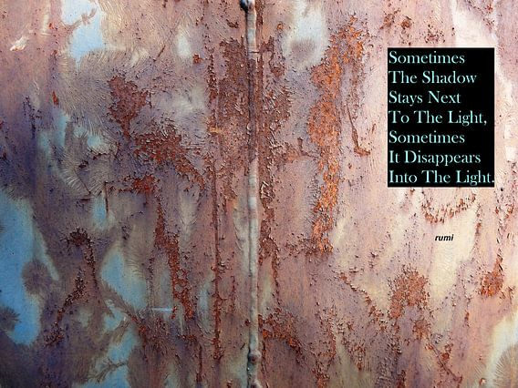 Rumi: Sometimes The Shadow Stays Next To...