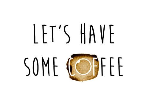 Let's have some coffee