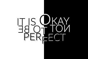 Text Art IT IS OKAY NOT TO BE PERFECT