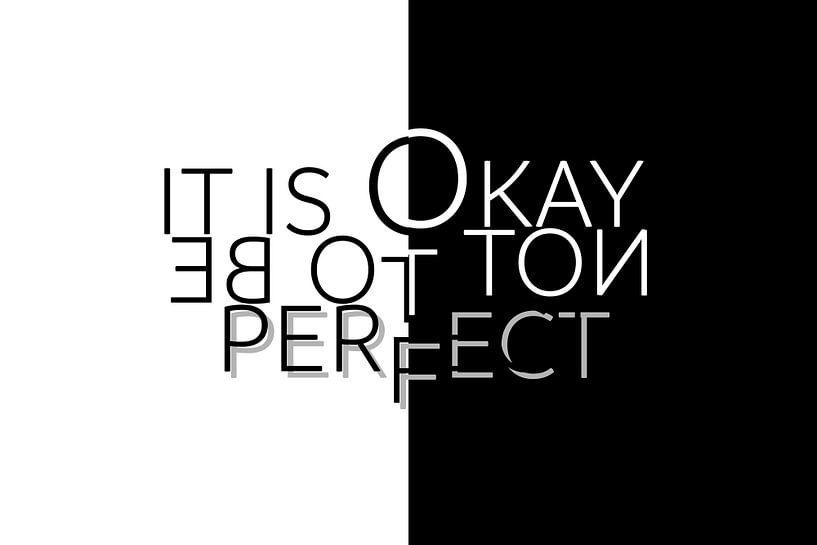Text Art IT IS OKAY NOT TO BE PERFECT van Melanie Viola