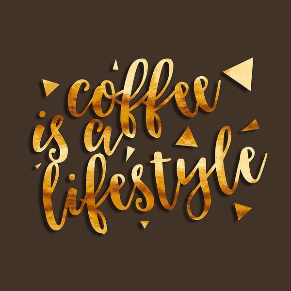 Text Art COFFEE IS A LIFESTYLE van Melanie Viola