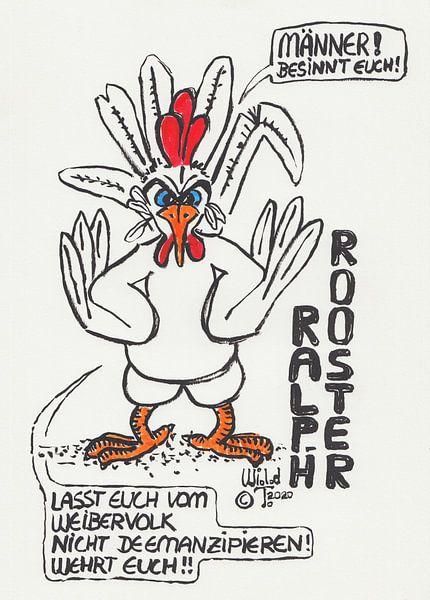 Neues vom Hühnerhof - Ralph Rooster von Wieland Teixeira