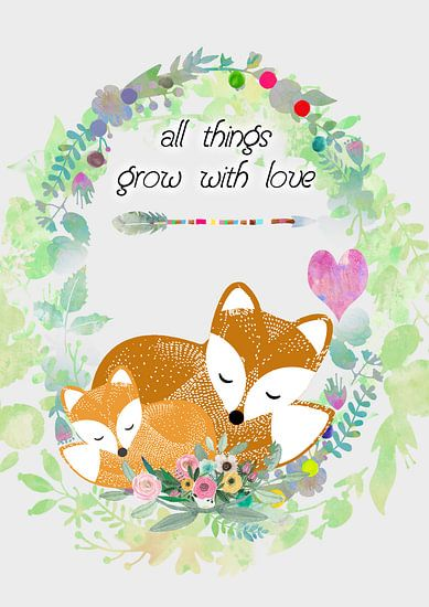 All things grow with love Füchse van Green Nest