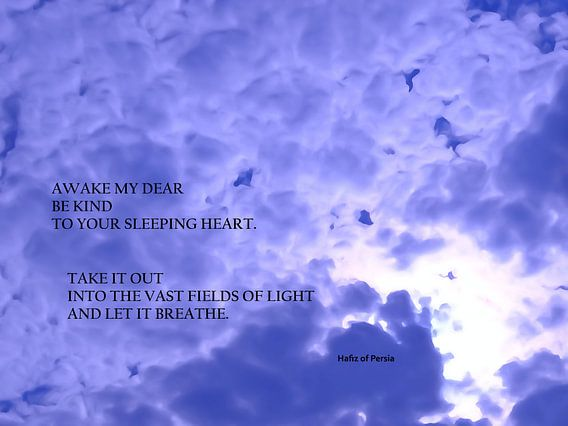 Hafiz: Awake My Dear, Be Kind To...