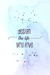 Design the life you love   floating colors