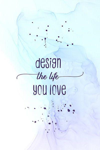 Design the life you love   floating colors van Melanie Viola