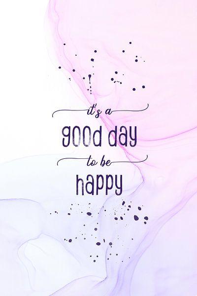 It is a good day to be happy   floating colors van Melanie Viola